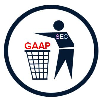 SEC pitching GAAP in the trash