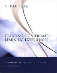 Creating Significant Learnign Experiences, by L. Dee Fink